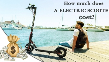 Electric Scooter Cost | How much does it cost and Why?